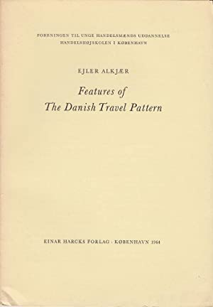 Features of The Danish Travel Pattern / By Ejler Alkjer ; Published in cooperation with The Union...