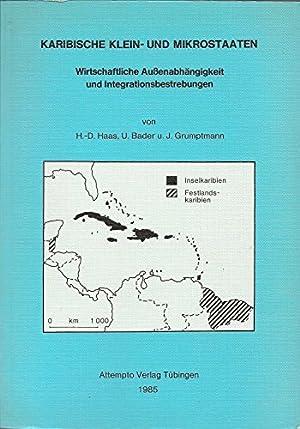 Karibische Klein- und Mikrostaaten : wirtschaftl. Aussenabhängigkeit: Haas, Hans-Dieter, Udo