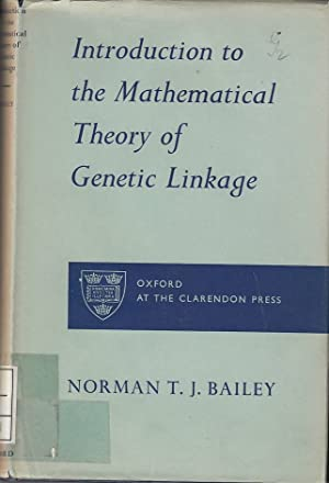 Introduction to the Mathematical Theory of Genetic: Bailey, Norman T.
