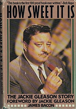 How Sweet It Is: The Jackie Gleason: Bacon, James: