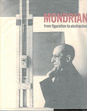 Mondrian. From figuration to abstraction [on the: Mondrian, Piet and