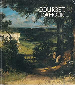 Courbet, l`amour. - Baltasar Lobo, sculptures ; Christian Welter, un regard amoureux