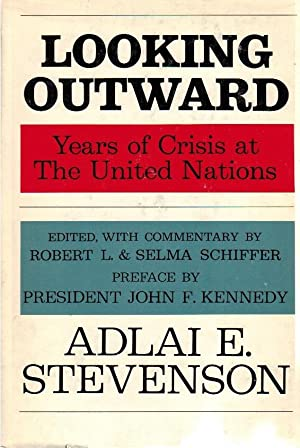Looking outward : years of crisis at: Adlai, E. Stevenson: