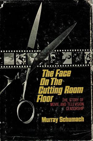 The face on the cutting room floor : The story of movie and television censorship