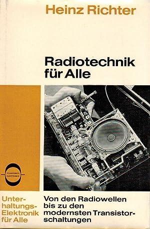 Radiotechnik für alle : von den radiowellen: Richter, Heinz: