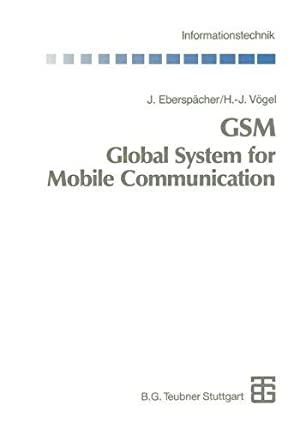 GSM, Global System for Mobile Communication : Vermittlung, Dienste und Protokolle in digitalen Mo...