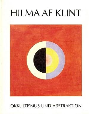 Okkultismus und Abstraktion : die Malerin Hilma: Klint, Hilma af