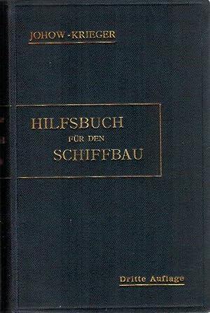 Hilfsbuch für den Schiffbau: Johow, - Foerster: