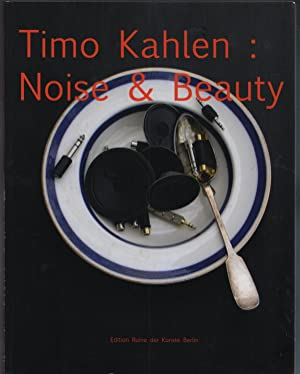 Timo Kahlen: Noise & Beauty : 25 years of media art ; 25 Jahre Medienkunst. [ed. by Werner Ennoke...