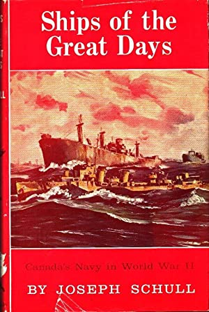 Ships of the Great Days : Canadas: Schull, Joseph: