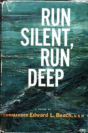 Run Silent, Run Deep: Beach, Edward L: