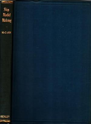 Ship Model Making How To Make Worth-While: McCann, E. Armitage: