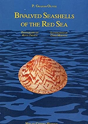 Bivalved seashells of the Red Sea. P. Graham Oliver. Photography by Kevin Thomas. Ill. by Chris M...