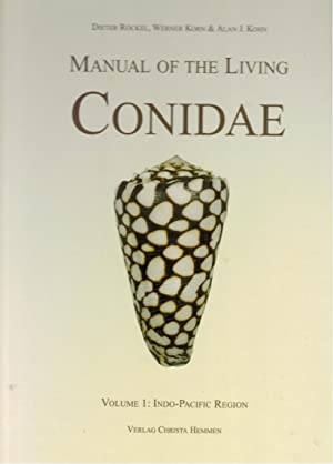Manual of the living Conidae; Teil: Vol. 1., Indo-Pacific region. Dieter Röckel . [Ed. by Klaus G...