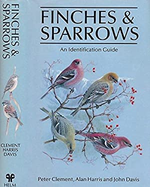 Finches and Sparrows: An Identification Guide (Helm Field Guides)