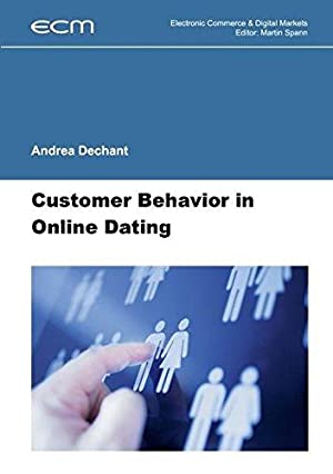 Customer Behavior in Online Dating. Andrea Dechant / Electronic Commerce & Digital Markets ; 5