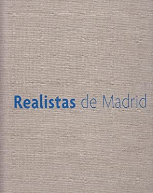 Realistas de Madrid [on the occasion of the exhibition held at Museo Thyssen-Bornemisza, Madrid, ...