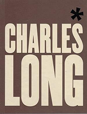 Charles Long : [on occasion of Charles Long, Jarla Partilager, 2013 - 2014]. [texts by Jonathan L...