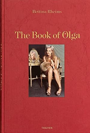 The Book of Olga [Limited edition]. / Bettina Rheims. Introd. by Catherine Millet. [Ed. coordinat...