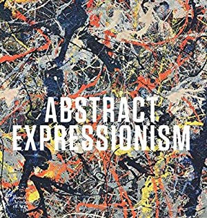 Abstract Expressionism / David Anfam; Royal Academy of Arts