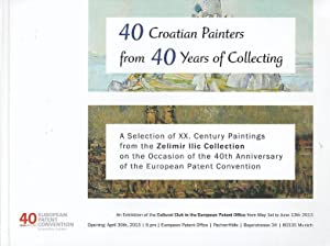 40 Croatian painters from 40 years of collecting ; a selection of XX. century paintings from the ...