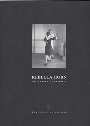 Rebecca Horn, The glanze of infinity [12 May - 27 Juli 1997] / Kestner Gesellschaft. With contrib...