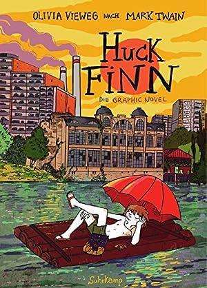 Huck Finn: Nach Mark Twain. Graphic Novel: Vieweg, Olivia und