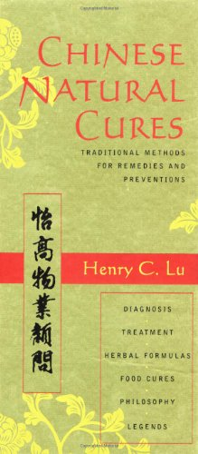 Chinese Natural Cures: Traditional Methods for Remedies: C. Lu, Henry: