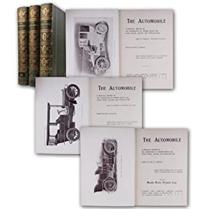 The Automobile. A practical treatise on the construction of modern motor cars, steam, petrol, ele...