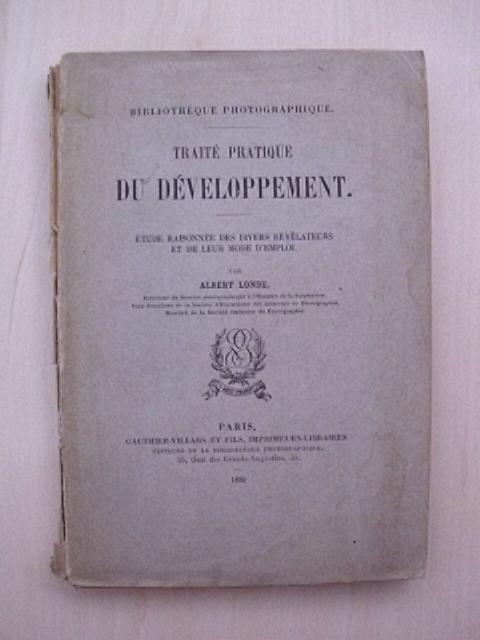 Traité pratique du développement. Étude raisonée des: Londe, Albert: