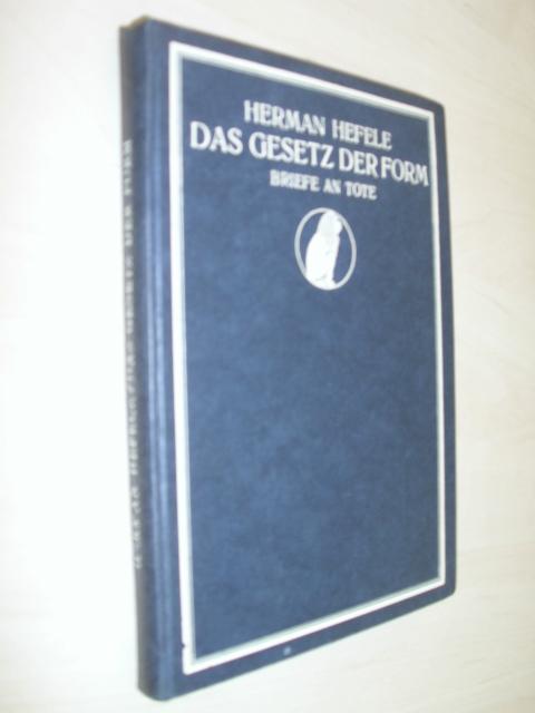 Das Gesetz Der Form Briefe An Tote Von Hefele Herman Jena
