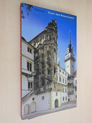 Torgau - Stadt der Renaissance. erschienen aus: Torgau. - Stockhausen,