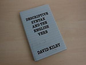 Descriptive Syntax and the English verb.: Kilby, David: