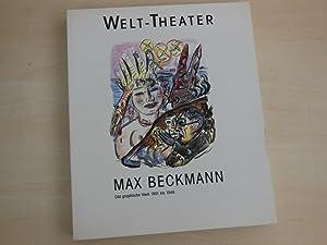 Max Beckmann. Welt-Theater. Das graphische Werk 1901: Beckmann, M. -