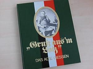 "Gruß aus 'm Lotz"". Das alte Giessen.: Giessen. - Komp,"