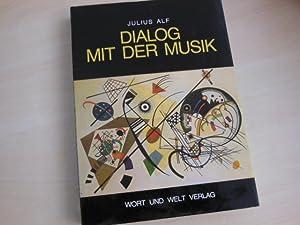 Dialog mit der Musik. Von Leonin bis: Alf, Julius: