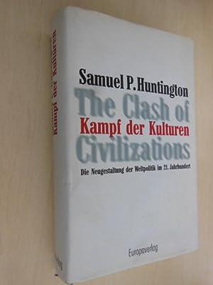 Kampf der Kulturen. Die Neugestaltung der Weltpolitik: Huntington, Samuel P.: