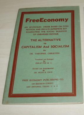 The Alternative to Capitalism and Socialism. Translated and Enlarged by Philip Pye.