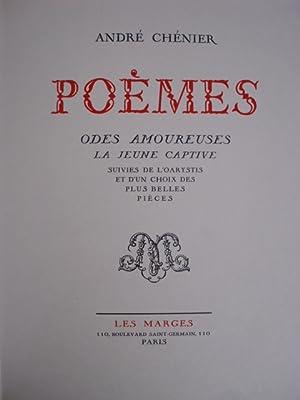 Poèmes. Odes amoureuses. La jeune captive. Suivies: Chénier, André: