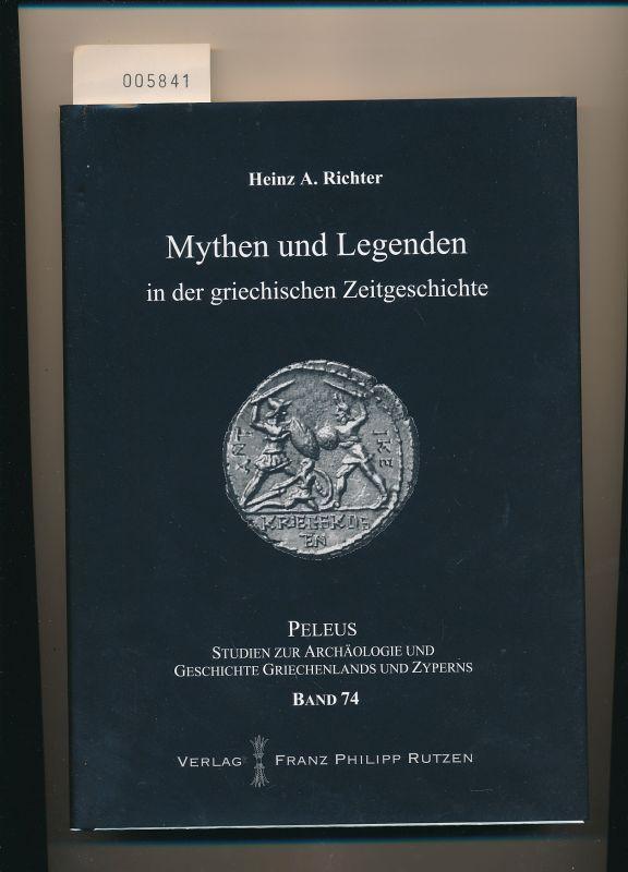 Mythen und Legenden in der griechischen Zeitgeschichte: Richter, Heinz A.