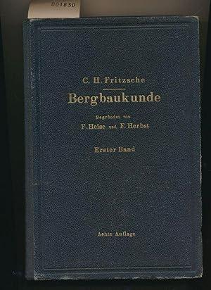 Lehrbuch der Bergbaukunde mit besonderer Berücksichtigung des: Fritzsche, C. Hellmut
