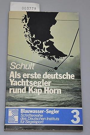 Als erste deutsche Yachtsegler rund Kap Horn: Schult, Joachim