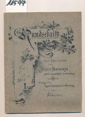 Rundschrift für die Schule bearbeitet Heft 1: Schmarje, Julius