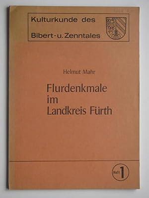 Flurdenkmale im Landkreis Fürth. (Kulturkunde des Bibert-: Mahr, Helmut: