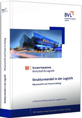 Strukturwandel in der Logistik: Wissenschaft und Praxis im Dialog - Delfmann, Werner und Thomas Wimmer