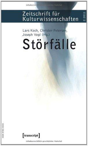 Störfälle: Zeitschrift für Kulturwissenschaften, Heft 2/2011: Lars, Koch, Petersen