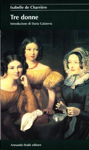 Tre donne - Charrière, Isabelle de