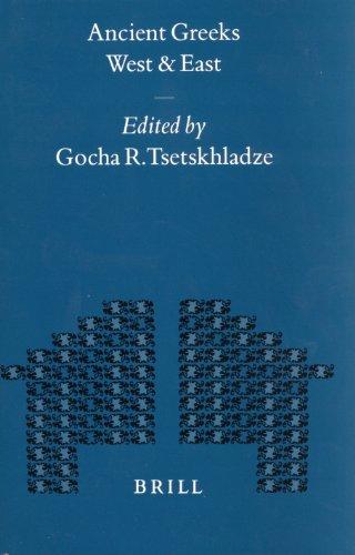 Ancient Greeks West and East (Mnemosyne, Bibliotheca Classica Batava) - Tsetskhladze, Gocha R. and G. R. Tsetskhladze