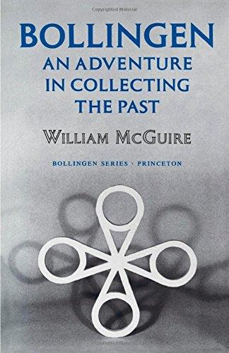 Bollingen: An Adventure in Collecting the Past (Princeton/Bollingen Paperbacks) - McGuire, William