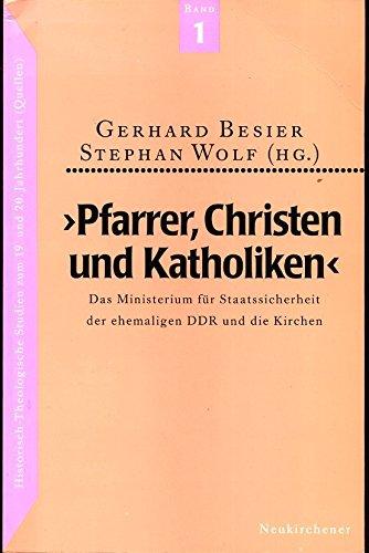 """Pfarrer, Christen und Katholiken"""": Das Ministerium für Staatssicherheit der ehemaligen DDR und die Kirchen"""